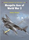 Mosquito Aces of World War 2 (Aircraft of the Aces) - Andrew Thomas, Chris Davey