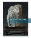 Beyond Suiseki: Ancient Viewing Stones of the 21st Century - Manette Gerstle