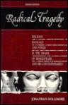 Radical Tragedy: Religion, Ideology And Power In The Drama Of Shakespeare And His Contemporaries - Jonathan Dollimore
