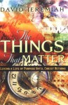 The Things That Matter: Living a Life of Purpose Until Christ Returns - David Jeremiah