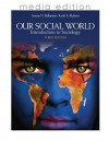 Our Social World: Introduction to Sociology, 3e Media Edition - Jeanne H. Ballantine, Keith A. Roberts