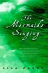 The Mermaids Singing - Lisa Carey