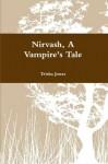 Nirvash, A Vampire's Tale - Trisha Jones