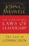 The Law of Connection: Lesson 10 from the 21 Irrefutable Laws of Leadership - John Maxwell