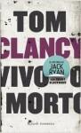 Vivo o morto - Tom Clancy, Grant Blackwood, Roberta Cristofani, Patrizia Pulcina