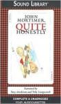 Quite Honestly (Audio) - John Mortimer, Toby Longworth
