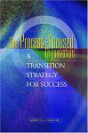 The Process-Focused Organization: A Transition Strategy for Success - Robert Gardner
