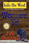 Westward, Yo! - J.A. Campbell