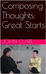Composing Thoughts: Great Starts - John Clare