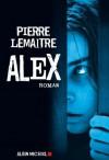 Alex (Littérature française) (French Edition) - Pierre Lemaitre