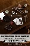 The Lincoln Park Horror - Wade J. McMahan
