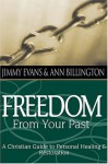 Freedom From Your Past: A Christian Guide To Personal Healing And Restoration - Jimmy Evans