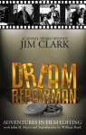 Dream Repairman: Adventures in Film Editing - John H. Myers, Jim Clark, William Boyd
