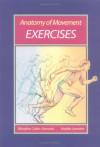 Anatomy of Movement Exercises - Blandine Calais-Germain, Andree Lamotte, Stephen Anderson, Nicole Commarmond