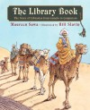The Library Book: The Story of Libraries from Camels to Computers - Maureen Sawa, Bill Slavin