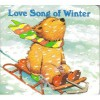 Love Song Of Winter - Margaret Wise Brown, Susan Jeffers