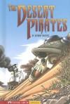 The Desert Pirates - Anthony Masters