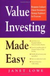 Value Investing Made Easy: Benjamin Graham's Classic Investment Strategy Explained for Everyone - Janet Lowe, Irving Kahn