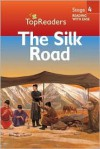 The Silk Road Top Readers (Top Readers, Stage 4 Reading With Ease) - Robert Coupe
