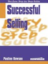Easy Step By Step Guide To Successful Selling (Easy Step By Step Guides) - Pauline Rowson