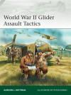 World War II Glider Assault Tactics - Gordon L. Rottman