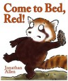 Come to Bed, Red! - Jonathan Allen