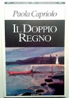 doppio regno - Paola Capriolo