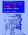 Europe in the Neolithic: The Creation of New Worlds - Alasdair W.R. Whittle