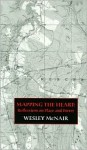 The Mapping the Heart - Wesley McNair