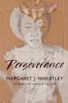 Perseverance - Margaret J. Wheatley, Asante Salaam, Barbara Bash