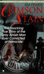 Crimson Stain: The Shocking True Story of the Only Amish Man Ever Convicted of Homicide (Berkley True Crime) - Jim Fisher