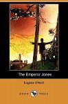 The Emperor Jones (Dodo Press) - Eugene O'Neill