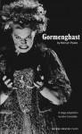 Gormenghast (Oberon Modern Plays) - Mervyn Peake, John Constable