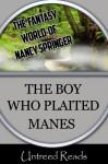 The Boy Who Plaited Manes (The Fantasy Worlds of Nancy Springer) - Nancy Springer