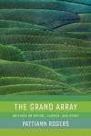 The Grand Array - Pattiann Rogers