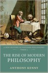 The Rise of Modern Philosophy - Anthony Kenny