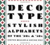 Deco Type: Stylish Alphabets from the '20s and '30s (Art Deco Design) - Steven Heller, Louise Fili