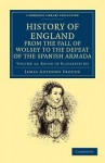 History of England from the Fall of Wolsey to the Defeat of the Spanish Armada - Volume 12 - J.A. Froude