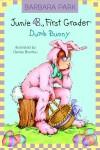 Junie B., First Grader: Dumb Bunny (Junie B. Jones, #27) - Barbara Park, Denise Brunkus