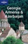 Georgia, Armenia & Azerbaijan - Richard Plunkett, Tom Masters, Lonely Planet