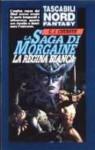 La saga di Morgaine - La regina bianca - C.J. Cherryh
