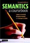 Semantics: A Coursebook - James R. Hurford, Michael B. Smith
