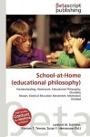 School-At-Home (Educational Philosophy) - Lambert M. Surhone, Susan F. Marseken