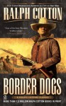 Border Dogs (Ranger (Signet)) - Ralph Cotton