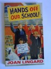 Hands off our school! - Joan Lingard, Mairi Hedderwick