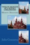 Twelve Months of a Soviet Childhood: Short Stories - Julia Gousseva