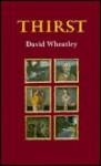 Thirst - David Wheatley