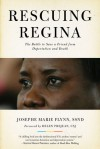 Rescuing Regina: The Battle to Save a Friend from Deportation and Death - Josephe Marie Flynn, Helen Prejean