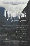 How to Write Magical Words: A Writer's Companion - C. E. Murphy, David B. Coe, A.J. Hartley, Stuart Jaffe, Misty Massey, Edmund R. Schubert, Faith Hunter