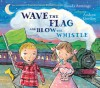 Wave the Flag and Blow the Whistle - Ronda Armitage, Andrew Gordon